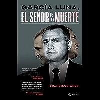 García Luna, El señor de la muerte