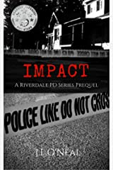 Impact: A Riverdale PD Series Prequel Kindle Edition