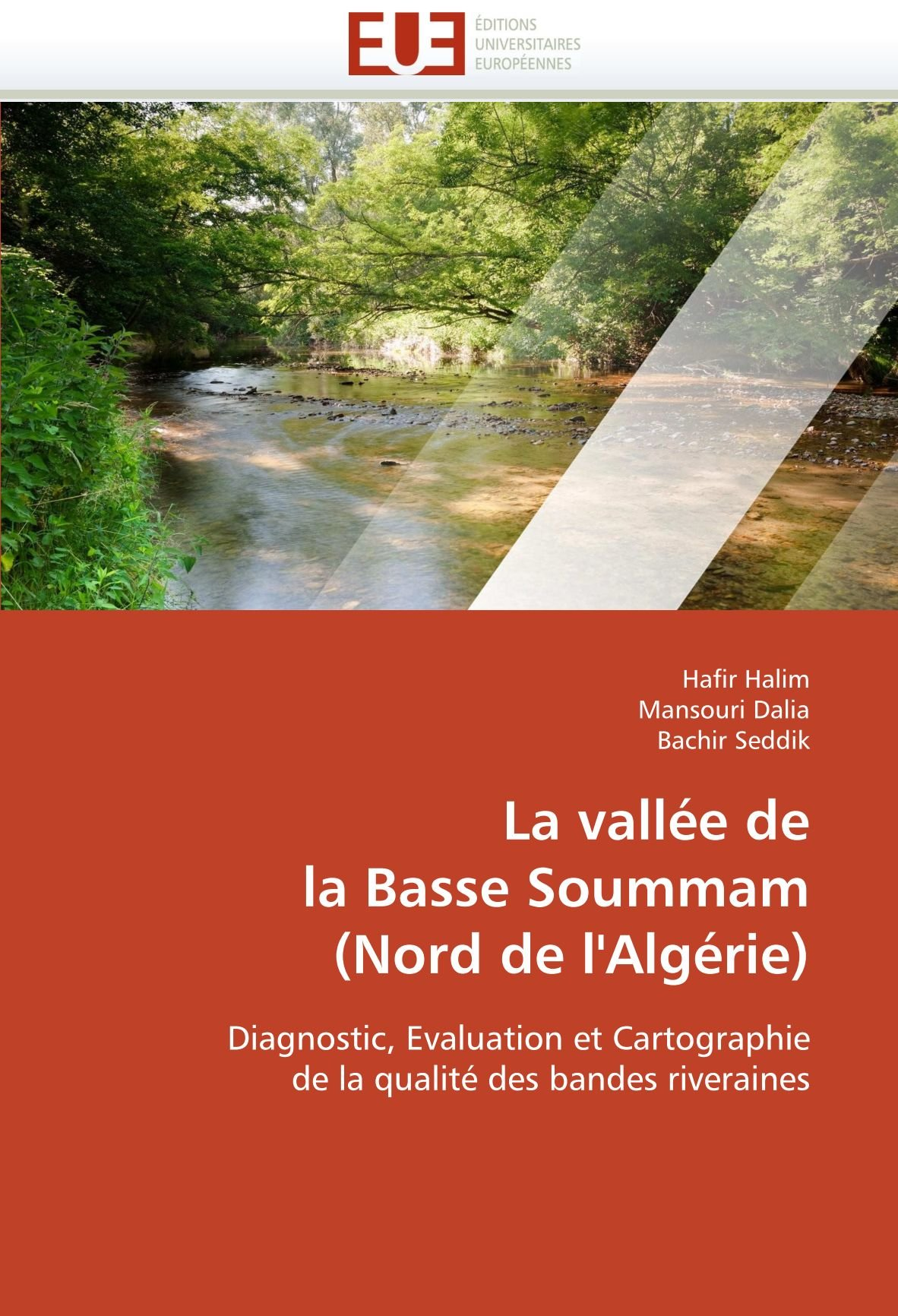 La vallée de la Basse Soummam (Nord de l'Algérie): Diagnostic, Evaluation et Cartographie de la qualité des bandes riveraines (Omn.Univ.Europ.) (French Edition) ebook
