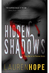 Hidden Shadows (The Shadow Series Book 1) Kindle Edition