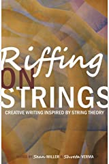 Riffing on Strings: Creative Writing Inspired by String Theory Kindle Edition