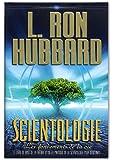 Scientologie : les fondements de la vie (Les Fondements livre 26):le livre de base de la théorie et de la pratique de la scientologie pour débutants