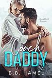 Coach Daddy: A Dark Daddy Romance (Dark Daddies Book 3) (English Edition)