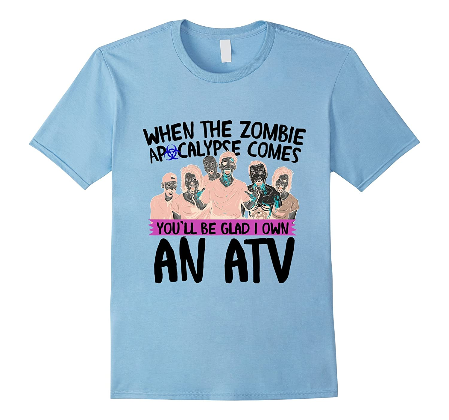 Zombie T-shirt When Apocalypse Comes You Glad I Own an ATV-TH