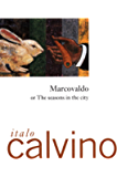 Marcovaldo: or the Seasons in the City (Helen and Kurt Wolff Books)