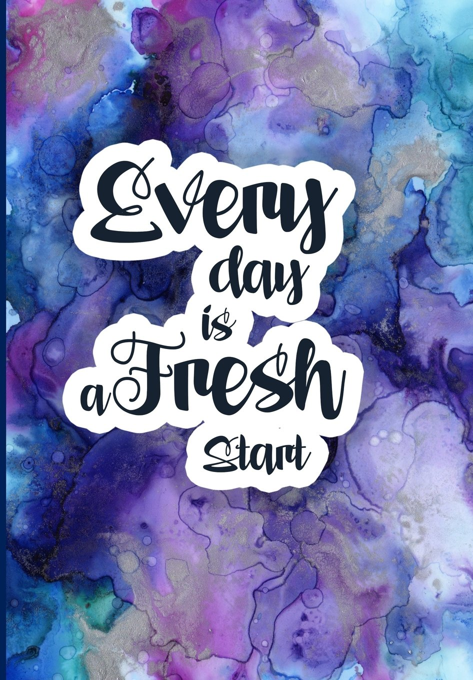"Read Online 2018 Planner (Organizer) Weekly/Monthly ""Every Day is a Fresh Start"": Blue Ink Marble Cover, Organizer for High School, College and University ... (Planners and Organizers for Women 2018) pdf epub"