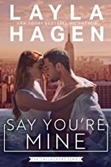 Say You're Mine (The Gallaghers) Kindle Edition