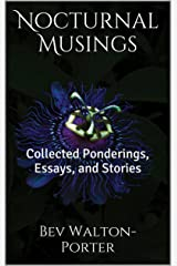 Nocturnal Musings: Collected Ponderings, Essays, and Stories Kindle Edition