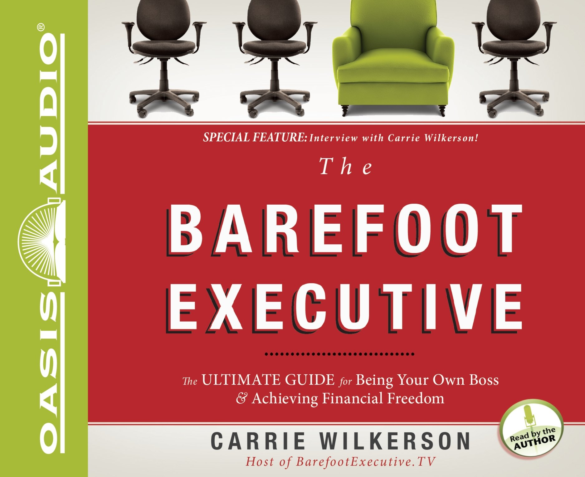 The Barefoot Executive: The Ultimate Guide to Being Your Own Boss and  Achieving Financial Freedom: Carrie Wilkerson: 9781613750025: Amazon.com:  Books