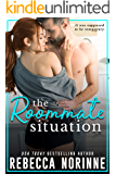 The Roommate Situation: A Friends to Lovers Steamy Romance