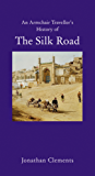 A History of the Silk Road (Armchair Traveller's History)
