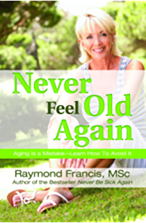 Never be sick again health is a choice learn how to choose it never feel old again aging is a mistake learn how to avoid it fandeluxe Choice Image