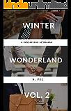 Winter Wonderland Vol. 2: A Collection of Short Stories