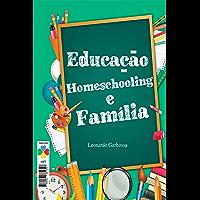 Educação, Homeschooling e Família: Ensino Domiciliar
