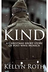 Kind: a Christmas short story of post-WWII Munich Kindle Edition