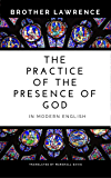 The Practice of the Presence of God In Modern English (English Edition)