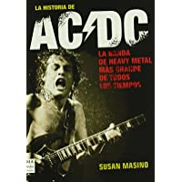 Historia de ac/dc, la: Rock, vatios y cerveza: