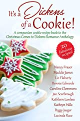 It's a Dickens of a Cookie!: A Companion Cookie Recipe Book to the Christmas Comes to Dickens Romance Anthology Kindle Edition