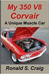 My 350 V8 Corvair: A unique muscle car Kindle Edition