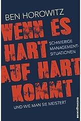 Wenn es hart auf hart kommt: Schwierige Management-Situationen und wie man sie meistert (German Edition) Kindle Edition