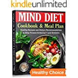 The MIND DIET Cookbook and Meal Plan: Healthy Recipes and Dietary Recommendations to Help Prevent Alzheimer's and Dementia (H