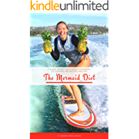 The Mermaid Diet: A Plant-Based Pescatarian Approach to Cooking and Eating Healthy (English Edition)