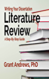 Writing Your Dissertation Literature Review: A Step-by-Step Guide (Essay and Thesis Writing Book 8)
