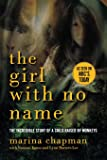 The Girl With No Name: The Incredible Story of a Child Raised by Monkeys