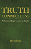 TRUTH CONNECTIONS: An Understanding of a Course in Miracles