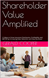 Shareholder Value Amplified: 12 Ways to Grow Insurance Distribution, Profitability and EBITDA by Increasing Rate, Retention and New Business!