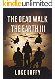 The Dead Walk The Earth: Part III