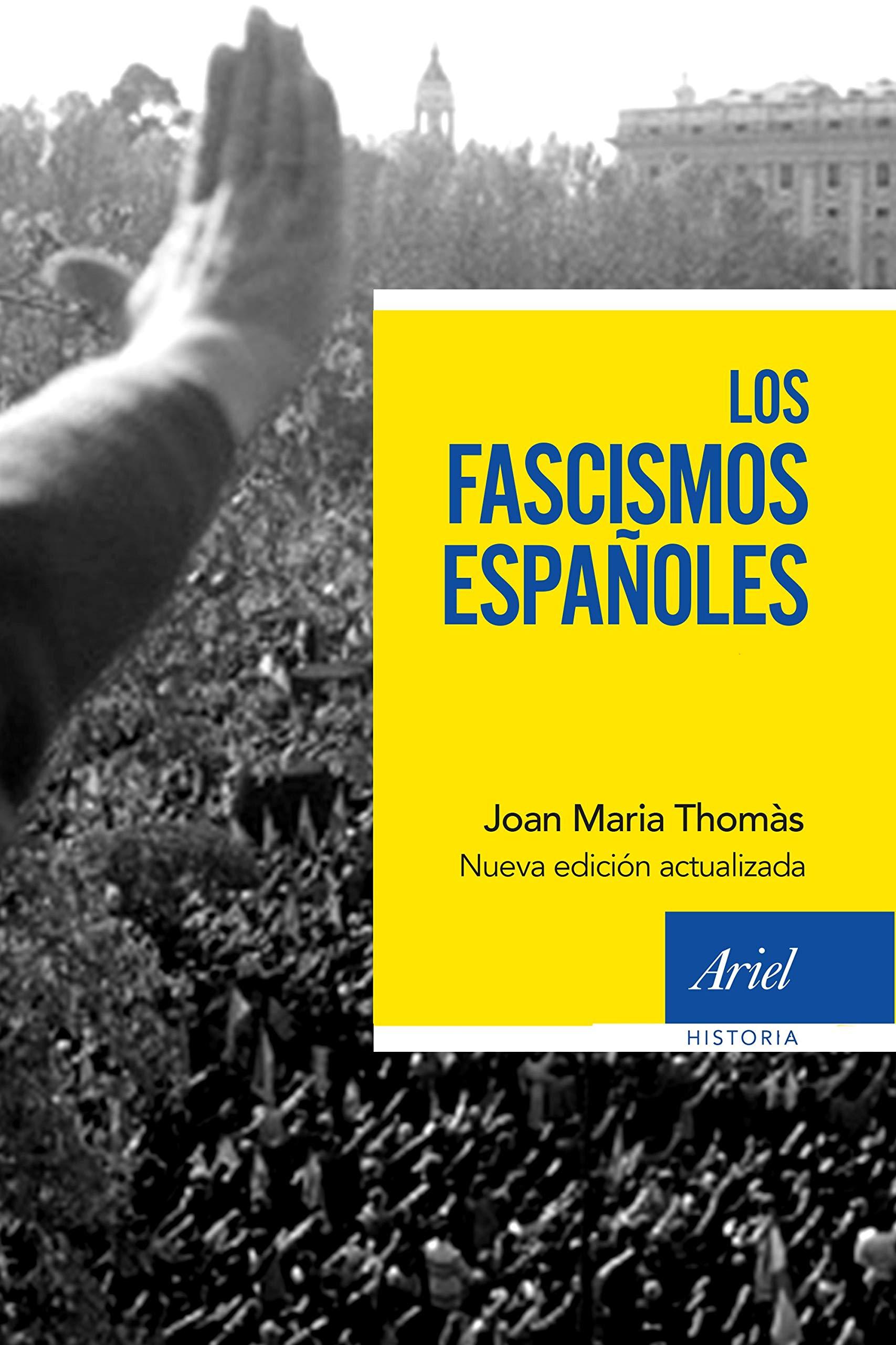 Los fascismos españoles (Ariel Historia): Amazon.es: Thomàs, Joan Maria: Libros