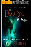 The Dead Dog Trilogy - Boxed Set: a Psychological Thriller Trilogy