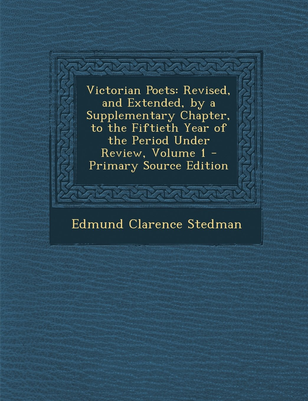 Download Victorian Poets: Revised, and Extended, by a Supplementary Chapter, to the Fiftieth Year of the Period Under Review, Volume 1 pdf epub
