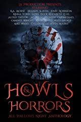 Howls & Horrors: All Hallows Night Anthology Kindle Edition