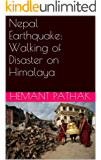 Nepal Earthquake: Walking of Disaster on Himalaya