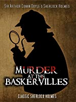 Murder at the Baskervilles: Classic Sherlock Holmes