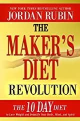 The Maker's Diet Revolution: The 10 Day Diet to Lose Weight and Detoxify Your Body, Mind and Spirit Kindle Edition