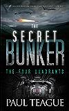 The Secret Bunker Trilogy 2: The Four Quadrants