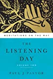 2: The Listening Day: Meditations On The Way, Volume Two