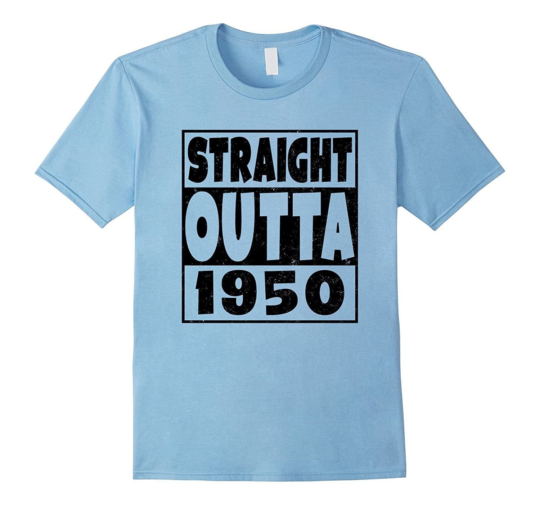 Straight Outta 1950 T-Shirt Funny 67th Birthday Gift-Art