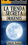 LA TIENDA SECRETA: ORÍGENES: (La historia del padre de Ana) (Ana Fauré nº 0)
