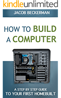 amazon com how to build a computer the best beginner s guide to