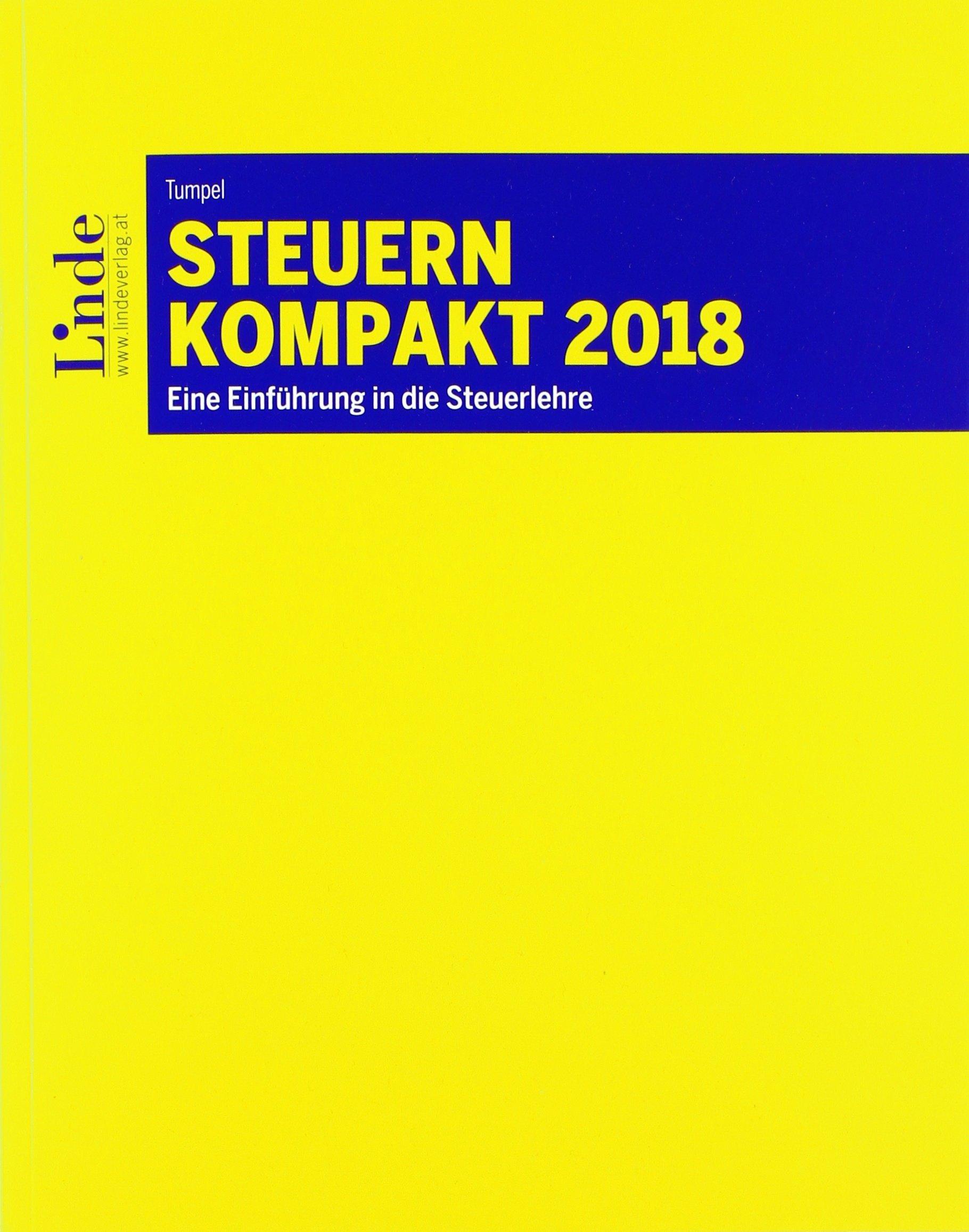 Steuern kompakt 2018: Eine Einführung in die Steuerlehre (Linde Lehrbuch) Taschenbuch – 9. Februar 2018 Michael Tumpel Linde Verlag Ges.m.b.H. 370733810X LAW086000