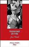 Friendship On Fire (Mills & Boon Desire) (Love in Boston, Book 1)