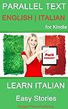 Learn Italian - Parallel Text - Easy Stories (English - Italian)