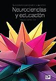 Neurociencias y educación: Guía práctica para padres y docentes