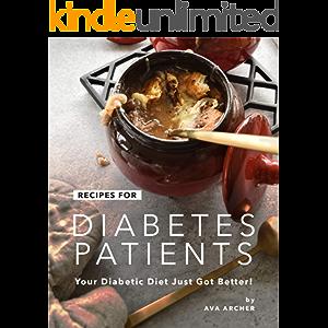 Recipes for Diabetes Patients: Your Diabetic Diet Just Got Better!