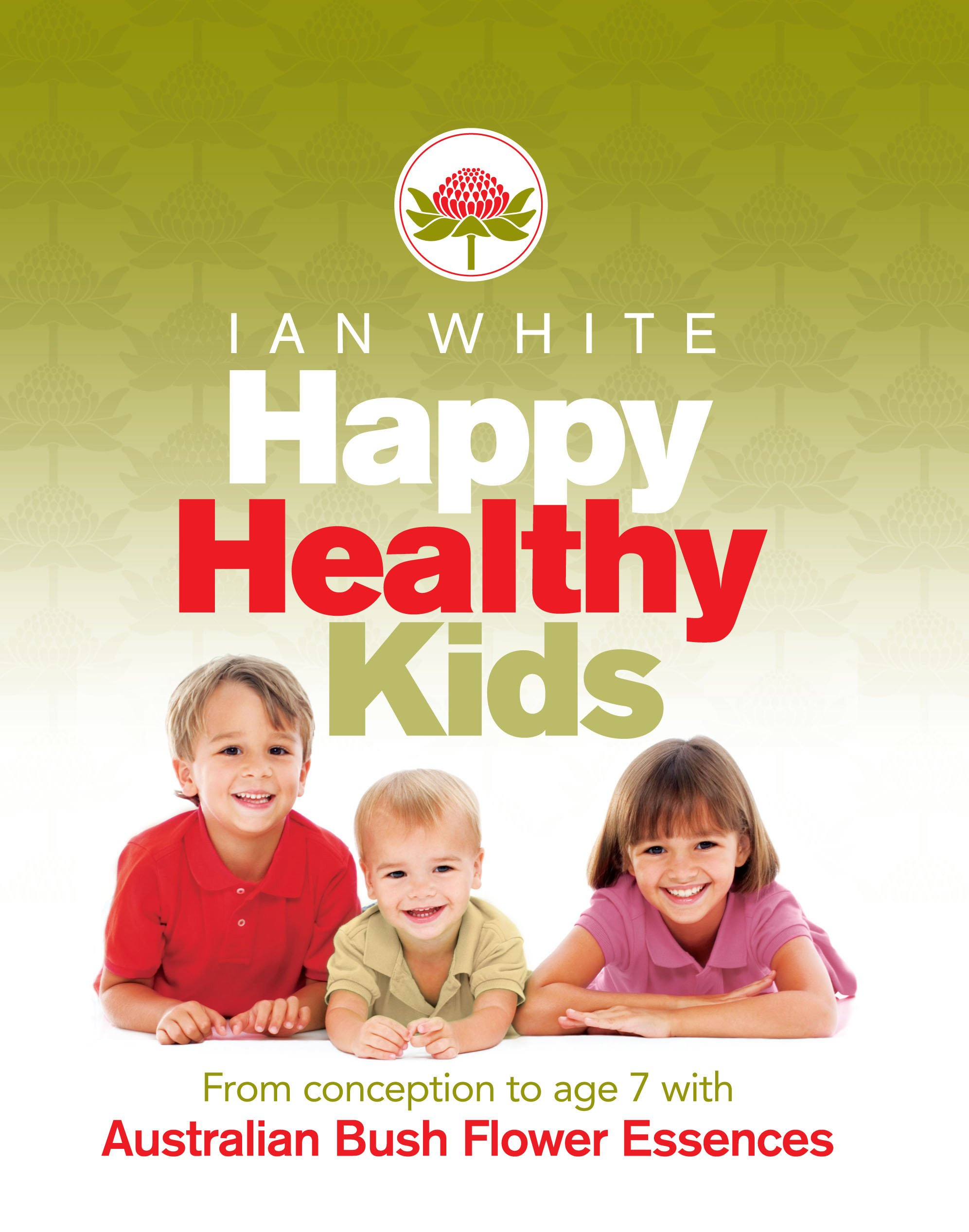 Happy Healthy Kids From Conception To Age 7 With Australian Bush