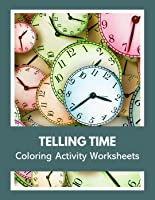 Telling Time - Coloring Activity Worksheets
